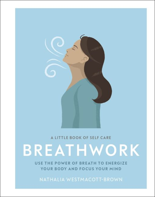 Hardback cover of A Little Book of Self Care: Breathwork