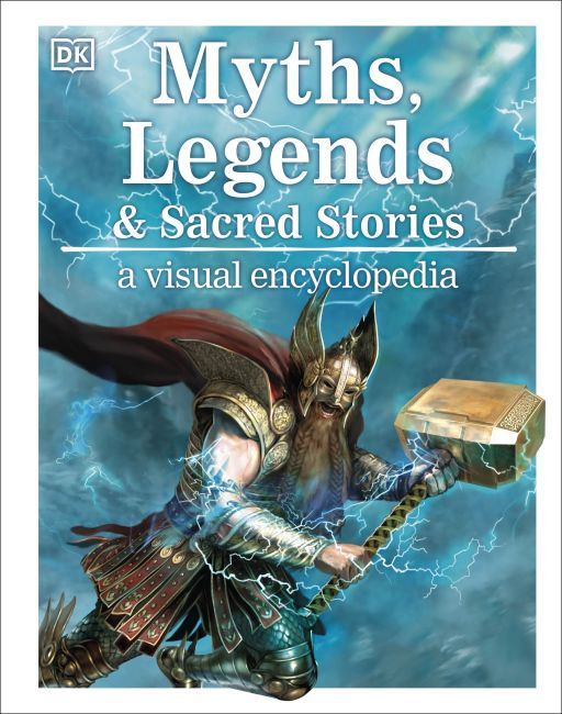 Hardback cover of Myths, Legends, and Sacred Stories: A Visual Encyclopedia