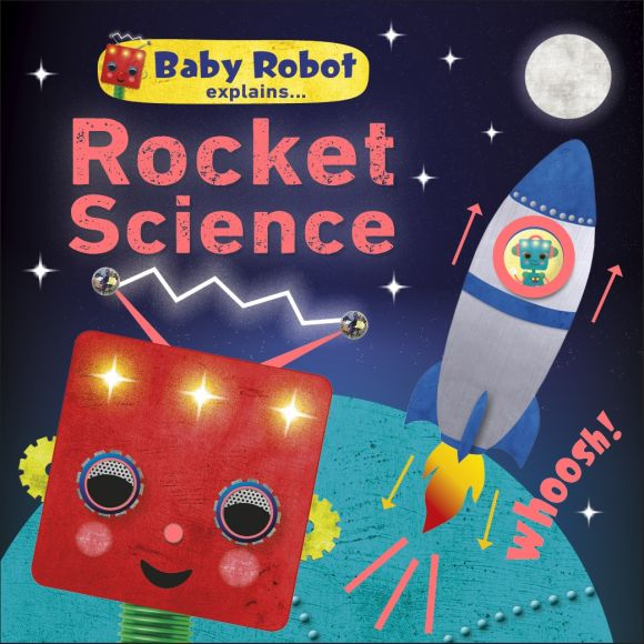 Board book cover of Baby Robot Explains... Rocket Science