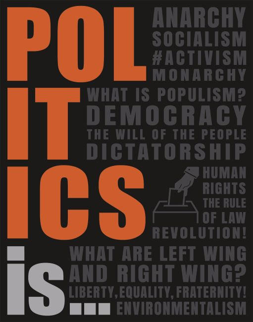 Paperback cover of Politics Is...