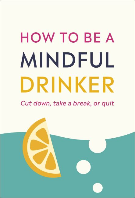 Paperback cover of How to Be a Mindful Drinker