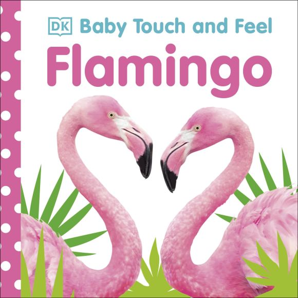 Board book cover of Baby Touch and Feel Flamingo