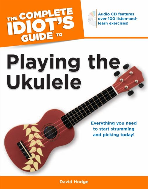 Paperback cover of The Complete Idiot's Guide to Playing the Ukulele