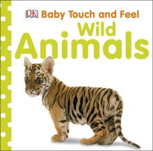 Baby Touch & Feel: Wild Animals