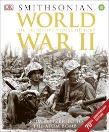 World War II: The Definitive Visual History