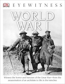 DK Eyewitness Books: World War I