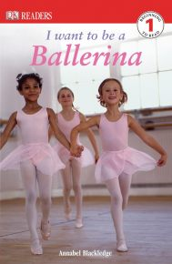 DK Readers L1: I Want to Be a Ballerina