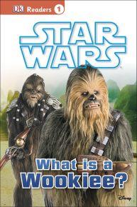 DK Readers L1: Star Wars: What Is A Wookiee?