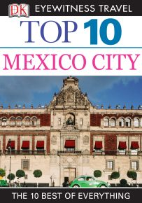 DK Eyewitness Top 10 Travel Guide: Mexico City
