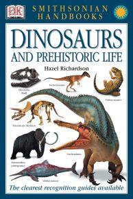 Smithsonian Handbooks: Dinosaurs and Prehistoric Life