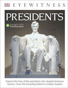 DK Eyewitness Books: Presidents