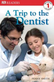 DK Readers L1: A Trip to the Dentist