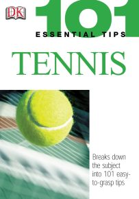 101 Essential Tips: Tennis