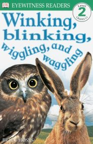 DK Readers L2: Winking, Blinking, Wiggling & Waggling
