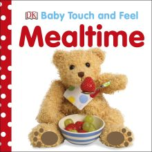 Baby Touch and Feel: Mealtime