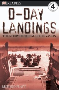 DK Readers L4: D-Day Landings: The Story of the Allied Invasion