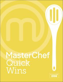 MasterChef Quick Wins