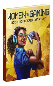 Women in Gaming: 100 Pioneers of Play