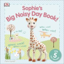 Sophie la girafe: Sophie's Big Noisy Day Book!