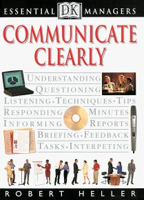 DK Essential Managers: Communicate Clearly