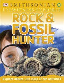 Eyewitness Explorer: Rock and Fossil Hunter