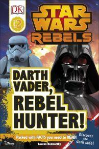 Star Wars Rebels Darth Vader, Rebel Hunter!
