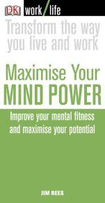 Maximise Your Mind Power