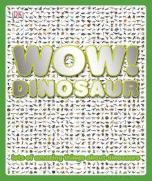 Wow! Dinosaur