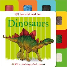 Feel and Find Fun: Dinosaurs