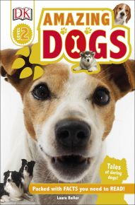 DK Readers L2: Amazing Dogs