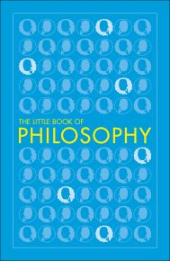 Big Ideas: The Little Book of Philosophy