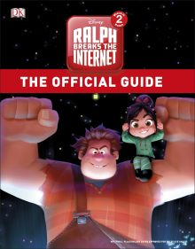 Disney Ralph Breaks The Internet Official Guide