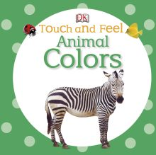Touch and Feel: Animal Colors