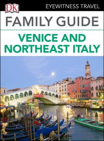 Eyewitness Travel Family Guide Italy: Venice & Northeast Italy