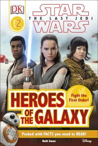 DK Reader L2 Star Wars The Last Jedi™ Heroes of the Galaxy