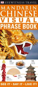 Eyewitness Travel Guides: Mandarin Chinese Visual Phrase Book