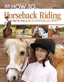 How to...Horseback Riding