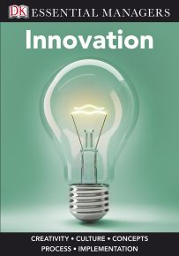 DK Essential Managers: Innovation
