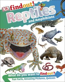DK findout! Reptiles and Amphibians