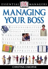 DK Essential Managers: Managing Your Boss