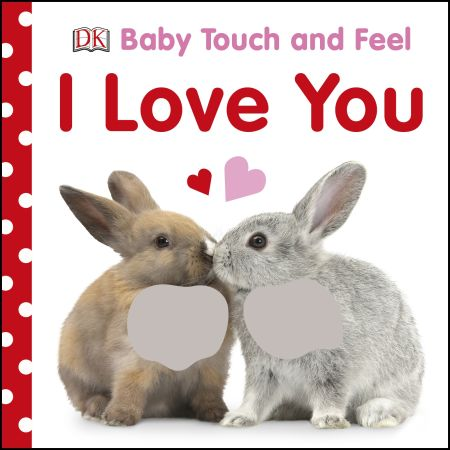 Baby Touch and Feel I Love You