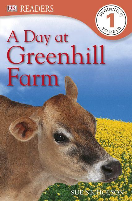 DK Readers L1: A Day at Greenhill Farm