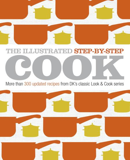 The Illustrated Step-by-Step Cook