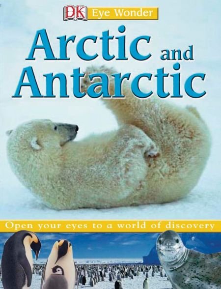 Eye Wonder: Arctic and Antarctic