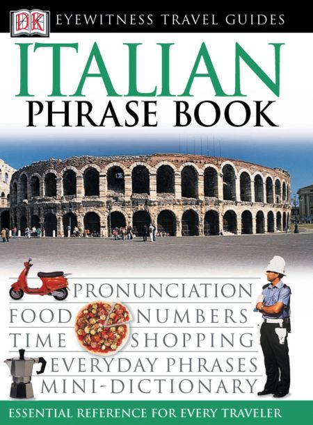 Eyewitness Travel Guides: Italian Phrase Book
