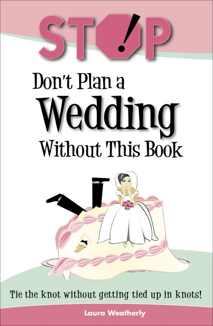 Stop! Don't Plan A Wedding Without This Book