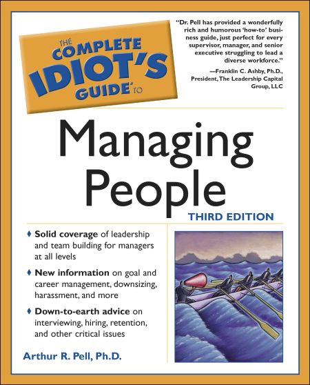 The Complete Idiot's Guide To Managing People, 3e