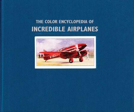 Color Ency of Incredible Airplanes