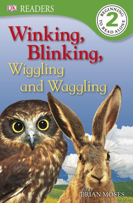 DK Readers L2: Winking, Blinking, Wiggling & Waggling