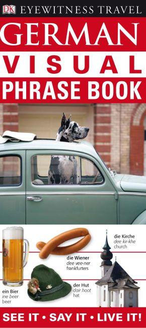 Eyewitness Travel Guides: German Visual Phrase Book